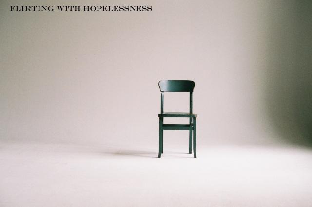 flirting with hopelessness